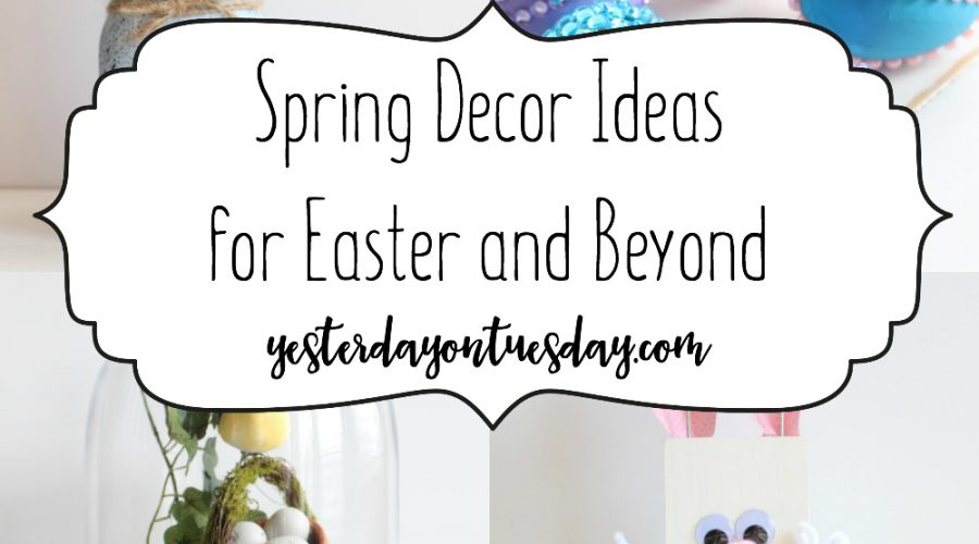 Spring Decor Ideas for Easter and Beyond