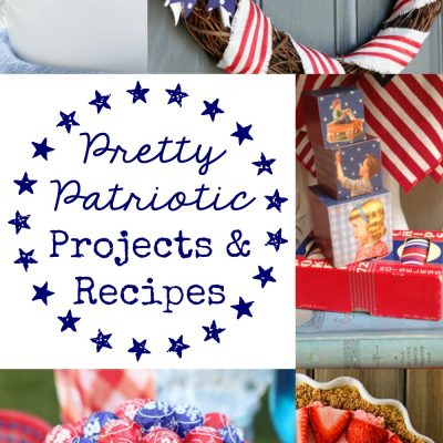 Pretty Patriotic Projects and Recipes