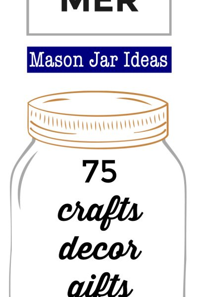 75 Summer Mason Jar Ideas