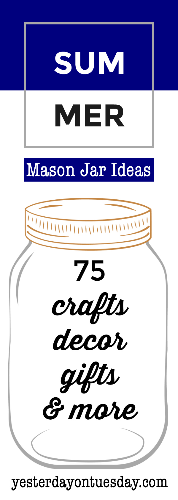 75 Summer Mason Jar Ideas including kid's activities, crafts, decor, recipes and more!