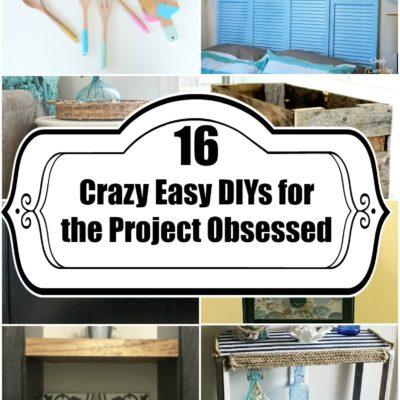 16 Crazy Easy DIYs