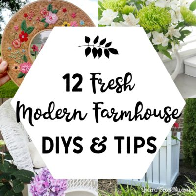 12 Fresh Modern Farmhouse DIYs & Tips