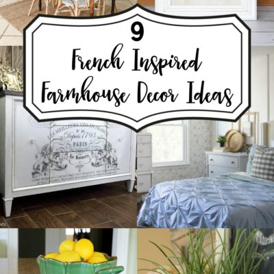 9 French Inspired Farmhouse Decor Ideas