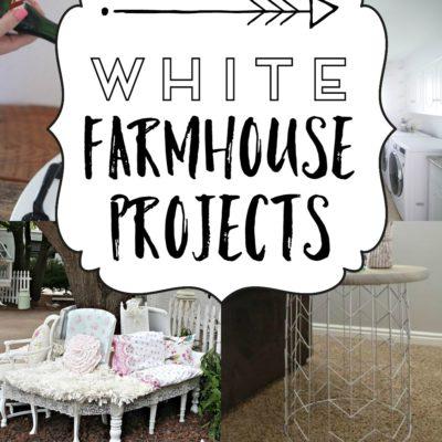 A Baker's Dozen White Farmhouse Projects