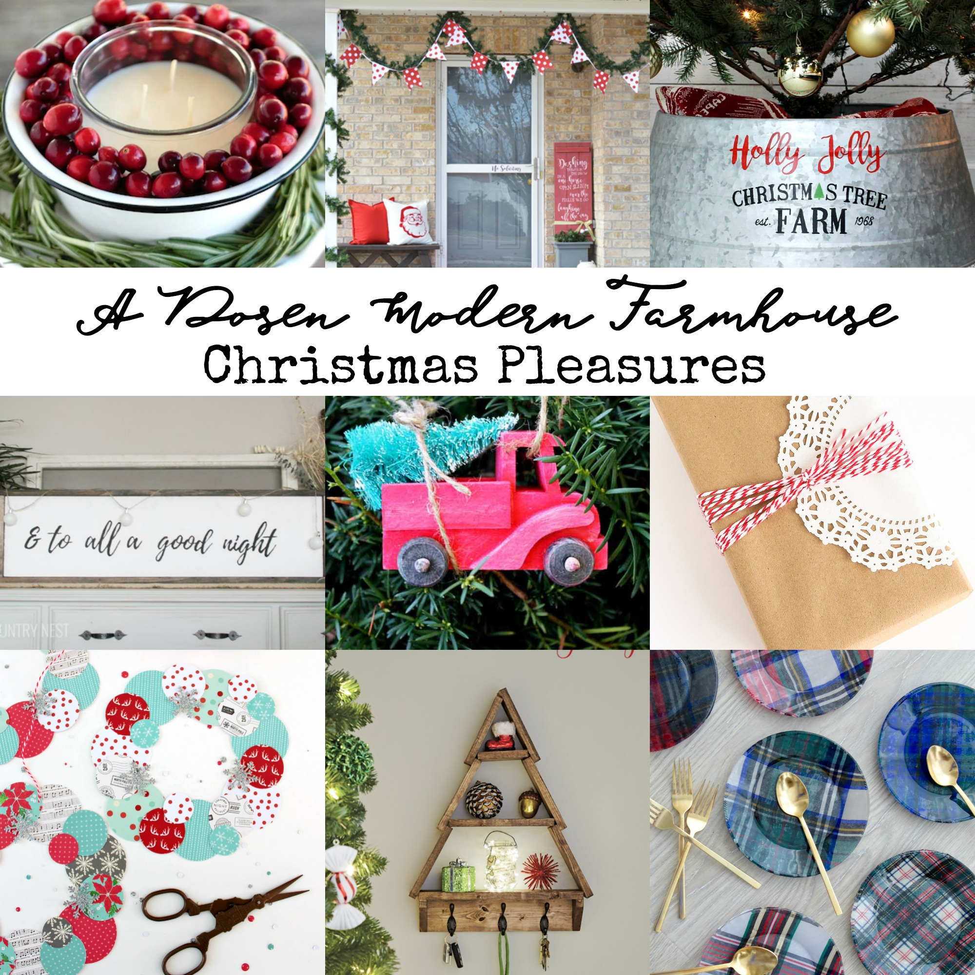 a dozen modern farmhouse holiday pleasures yesterday on