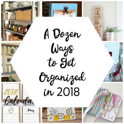 A Dozen Ways to Get Organized in 2018