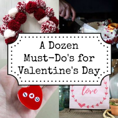 A Dozen Must Do's for Valentine's Day
