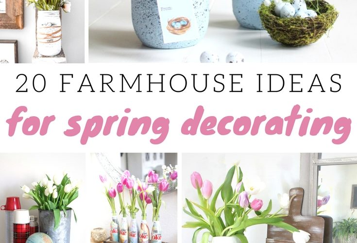 20 Farmhouse Ideas for Spring Decorating