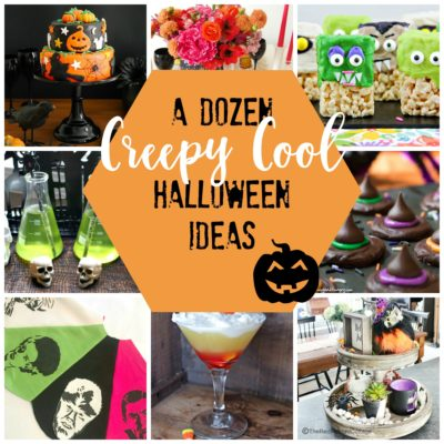 A Dozen Creepy Cool Halloween Ideas