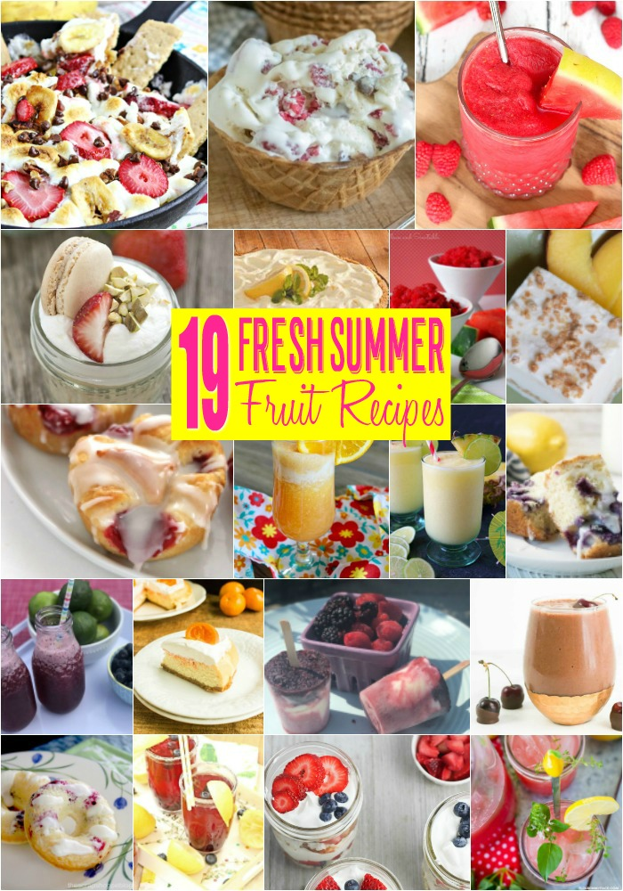 19 Fresh Summer Fruit Recipes