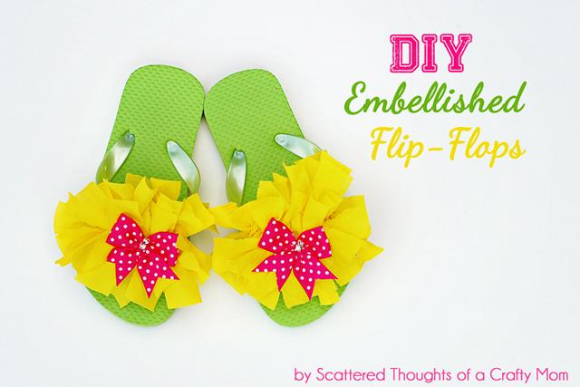 DIY Embellished Flip Flops-Scattered Thoughts of a Crafty Mom