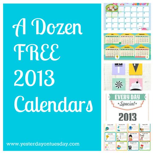 A Dozen FREE 2013 Calendars - Yesterday on Tuesday #freecalendars #free2013calendars #calendars