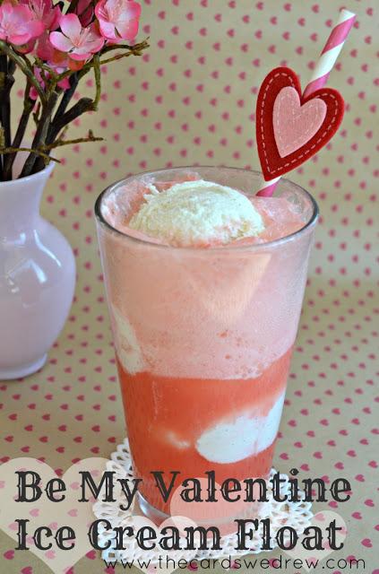 Be My Valentine Ice Cream Float - The Cards We Drew