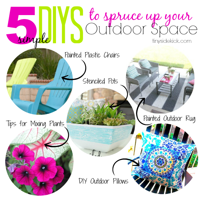 5 DIYS to Spruce Up Your Outdoor Space by Tiny Sidekick