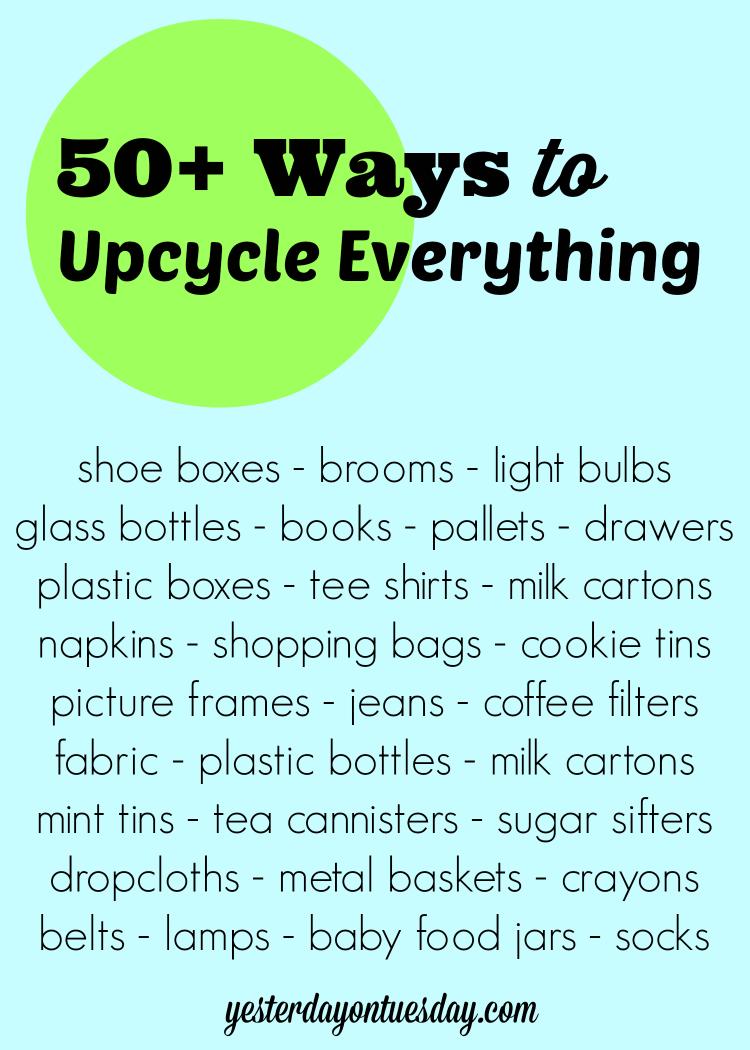 50+ Ways to Upcycle Everything