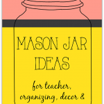 Thirty School Themed Mason Jar Ideas