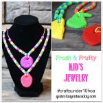 Fresh & Fruity Kid's Jewelry #craftsunder10hoa