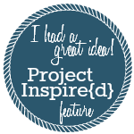 I-had-a-great-idea-Project-Inspired-Feature-Button-150x1501