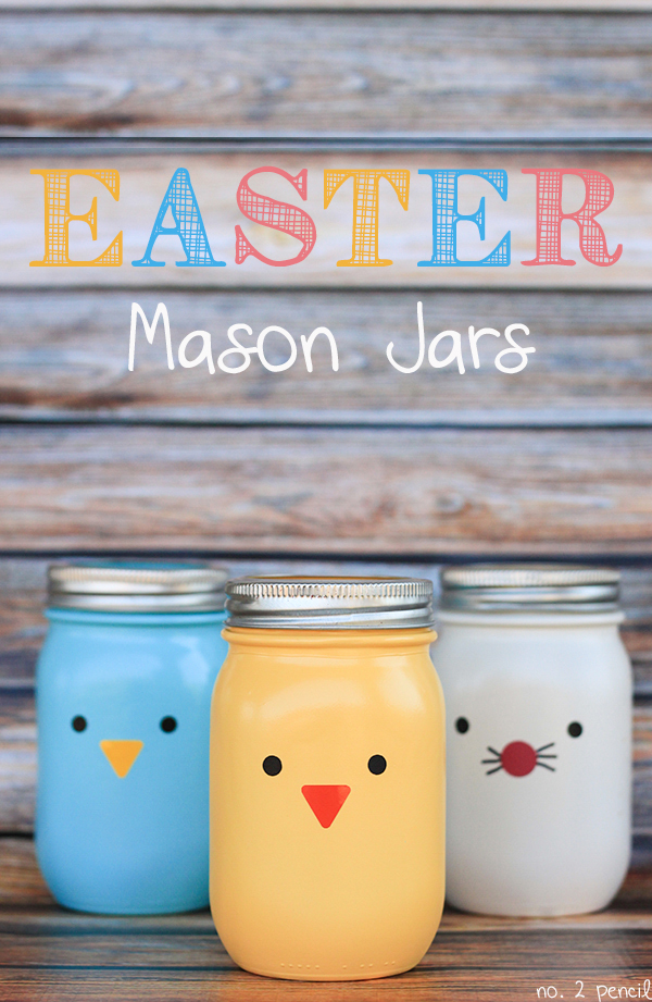Easter Mason Jars from Number 2 Pencil