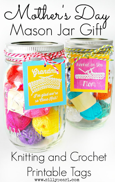 Mothers Day Mason Jar Gift - Knitting and Crochet Printable Tags - The Silly Pearl