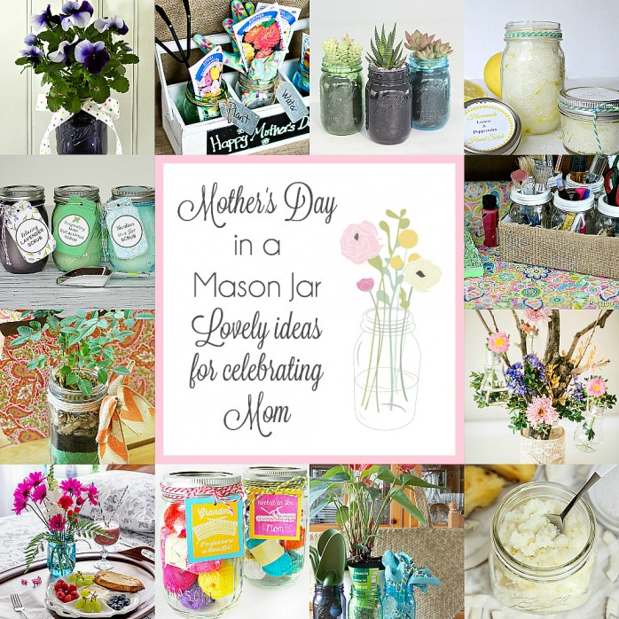 Mother's Day in a Mason Jar, tons of lovely Mason Jar themed gift ideas for Mother's Day