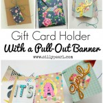 Gift Card Holder with a Pull Out Banner: How to create a two in one gift card holder and banner. Great way to make a gift card an extra special present!