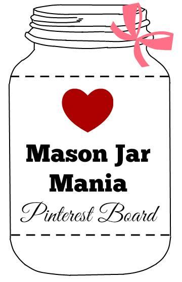 Mason Jar Mania Pinterest Board