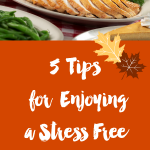5 Tips for Enjoying a Stress Free Thanksgiving: Easy ways to truly get in the spirit of thankfulness and skip the stress.