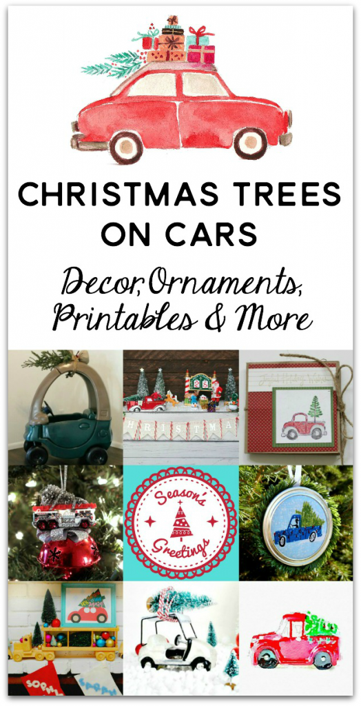 """A collection of fun and festive """"Christmas Trees on Cars"""" projects including ornaments, a calendar, printables, decor and more!"""