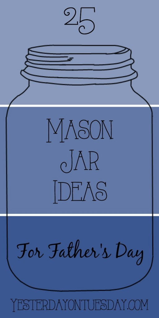 25 Mason Jar Ideas for Father's Day