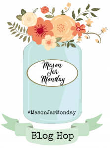 Mason Jar Monday Blog Hop: Fresh themed Mason Jar projects from your favorite bloggers Crafts, Decor and recipes on the third Monday of every month!