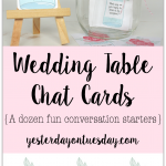 Printable Wedding Table Chat Cards: A dozen mason jar-themed cards with wedding related questions, meant to jump start conversations at a wedding!
