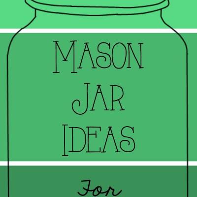 25 Mason Jar Ideas for St. Patrick's Day