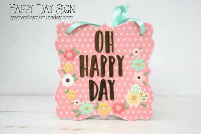 Happy Day Sign, a pretty spring decor idea