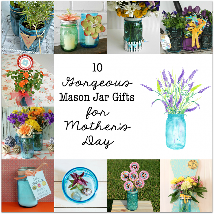 10 Gorgeous Mason Jar Gift Ideas for Mother's Day from an herb garden, bath salts, a gardening kit with printable tags and more!