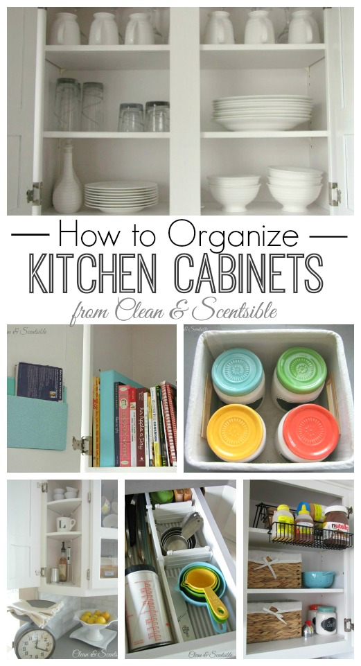 How To Organize Kitchen Cabinets From Clean And Scentsible Jpg