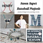 Seven Super Baseball Projects including DIY jewelry ideas, signs, a tee shirt and more.