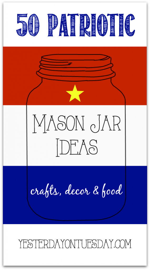 Fifty Patriotic Mason Jar Ideas: Crafts, decor and more for Memorial Day and 4th of July.
