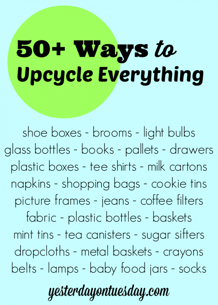 50+ Ways to Upcycle Everything including plastic bottles, crayons, jeans, tee shirts and more!