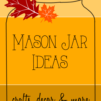 25 Fall Mason Jar Ideas