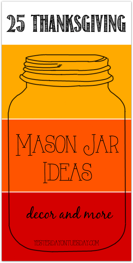 25 Thanksgiving Mason Jar Ideas including crafts, decor and more