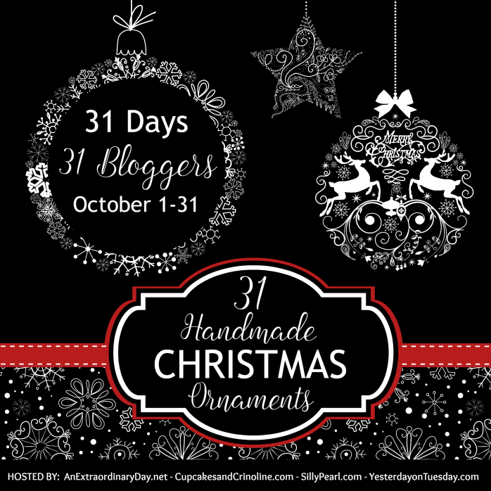 31-days-31-bloggers-31-handmade-christmas-ornaments-blog-hop-october-1-31-2016-anextraordinaryday-net