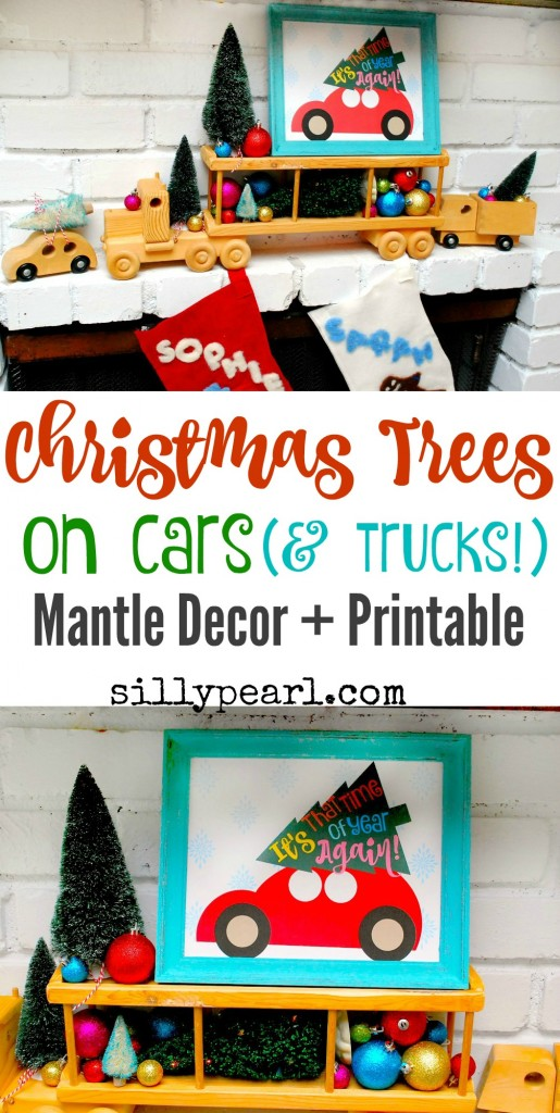 christmas-trees-on-cars-and-trucks-mantle-decor-and-printable-the-silly-pearl