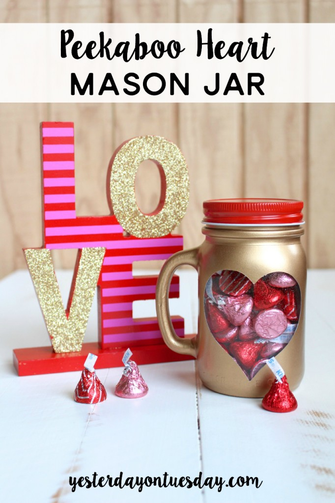 Peekaboo Heart Mason Jar: The easy way to create a Peekaboo Heart Mason Jar for Valentine's Day, a wedding, anniversary or any special occasion!