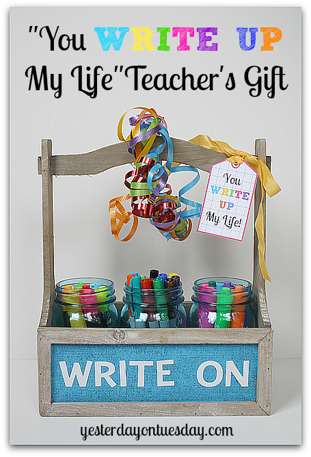 You Write Up My Life Teacher gift in mason jars plus printable tags.