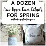 A Dozen Fixer Upper Decor Details for Spring: Fresh ideas for sprucing up your home including greenery, pillows, printables, flowers and more.