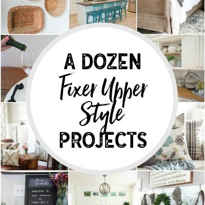 A Dozen Fixer Upper Style Projects