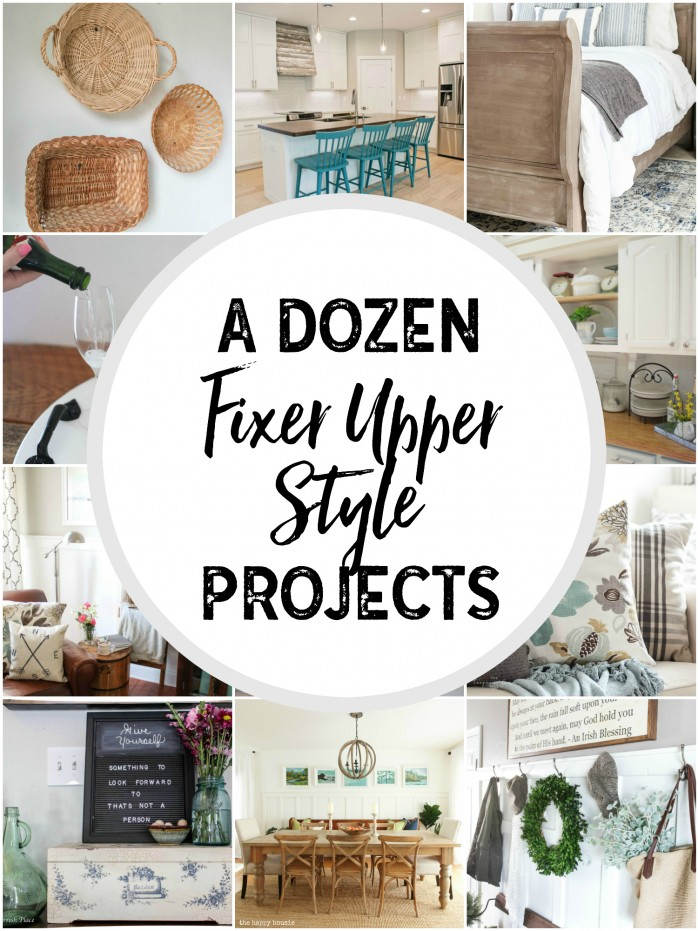 A Dozen Fixer Upper Style Projects: How to get that farmhouse or Fixer Upper Style with home DIY projects!