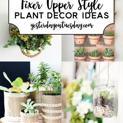 9 Fixer Upper Style Plant Decor Ideas