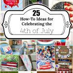 25 Ideas for Celebrating the 4th of July
